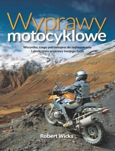 Recenzja Wyprawy Motocyklowe – Robert Wicks